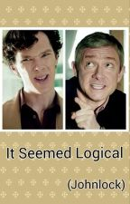 It Seemed Logical by nastyhobbitsses