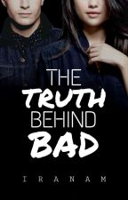The Truth Behind Bad (ANTES BB&BG) by IranAM