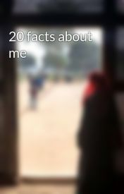 20 facts about me by Bakhshikaka