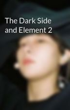 The Dark Side and Element 2 by PercivalHani