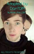Adopted by DanTDM by Anne_Fan_Girl