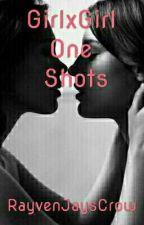 GirlXGirl One Shots | Lesbian Story by RayvenJaysCrow