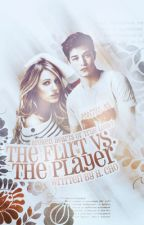 The Flirt vs. The Player [Editing] (Overall Winner of the Wattpad Story Contest) by viogirl9