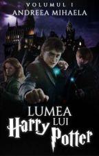Lumea lui Harry Potter  (Finalizată) by Andreea_Deea10