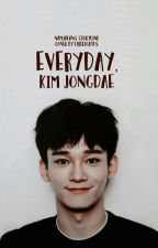 Everyday, Kim Jongdae! | chen ff by namjafan