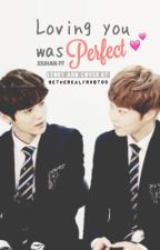 Loving you was perfect. [XIUHAN FF] by etherealfrxst99