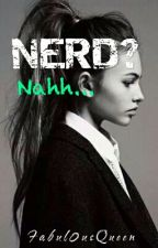Nerd? Nahh... by Fabul0usQueen