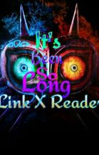 It's been so long {Link X Reader} by XxInsanity9870xX