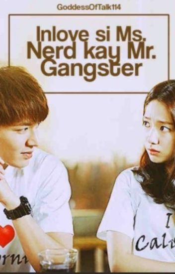 Inlove si Miss Nerd kay Mr. Gangster