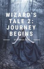 Wizard's Tale 2:Journey Begins [COMPLETED] by jorshep_love