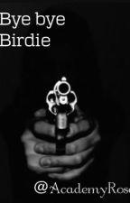 Bye bye birdie by AcademyRose