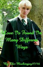 Love Is Found In Many Different Ways (Draco Malfoy x Reader) by The-Mockingjay10146