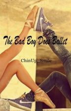 The Bad Boy Does Ballet by ChinUp_Smile