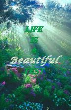 Life Is A Beautiful Test by Muntaqabah