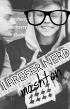 I prefer nerd || Mashton by _Kaileena_