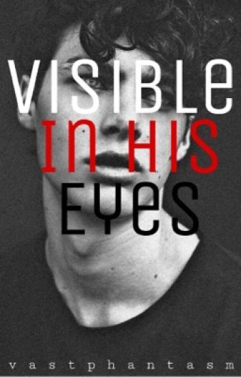 Visible In His Eyes [COMPLETED]
