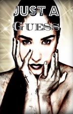 Just A Guess (One Direction Fan Fiction) [Completed] *NOT MY STORY* by TeenageLounger