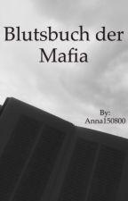 Blutsbuch der Mafia by Anna150800