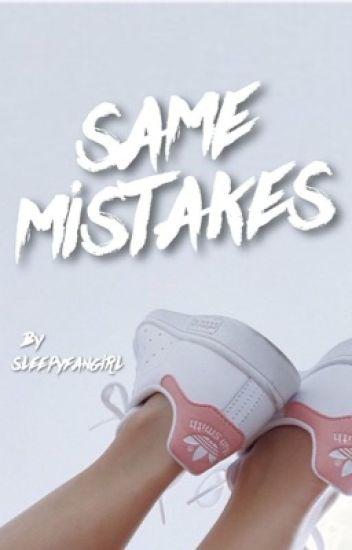 same mistakes ↠ zach clayton [bruhitszach] (UNDER EXTREME EDITING)