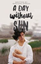A Day Without Sun by MadisonAfreda