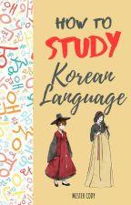 How To Study Korean Language by MonsterDagger