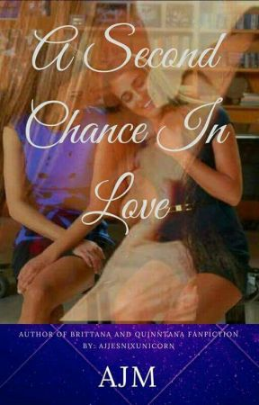 A Second Chance in Love (Brittana) by ajiesnixunicorn