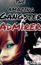 The Amazing Gangster ADMIRER  by Msshell