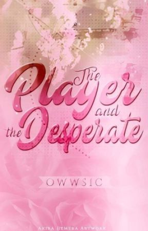 The Player And The Desperate by owwSIC