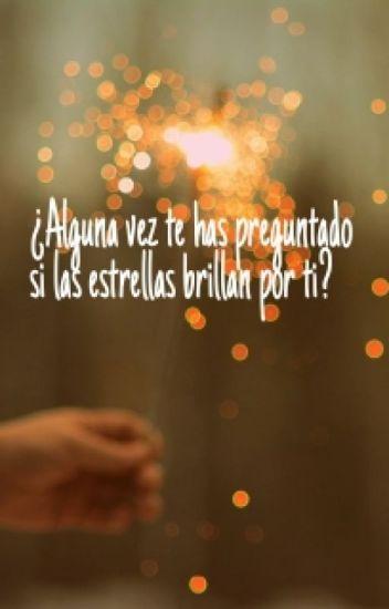 ¿Alguna vez te has preguntado si las estrellas brillan por ti?-Jesús y Daniel