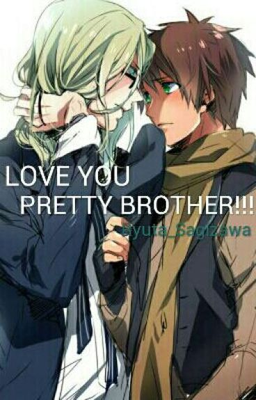 Love You Pretty BROTHER!!