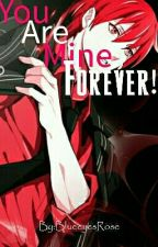 You are mine, Forever! || Kuroko No Basket - Akashi x Oc by Mikaelle-Otaku
