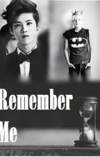 Remember Me by HunHanTurkey