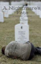 A Nightmare's Fate by Alicia19M