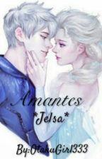 Amantes (Jelsa) ||Book 1 y 2|| by OtakuGirl333