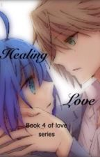 Healing Love Book 4 - Cardfight Vanguard by BerryBerryBlitz
