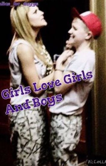 Girls Love Girls And Boys | Hartbig