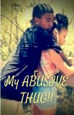 My Abusive Thug(KIDNAP) by pace_yoself