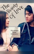 The Beauty Of Love by alprillvers_story2