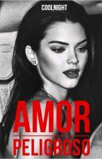 Amor Peligroso (+15) by C00LNight