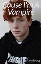 Cause I'm a Vampire(BoyxBoy) by Myissha