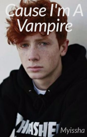 Cause I'm a Vampire(BoyxBoy)