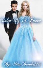 Stolen By A Prince (ON HOLD) by MissBrooke223