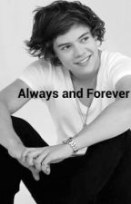Always and Forever (Harry Styles Fanfic) by Kaavyaa26