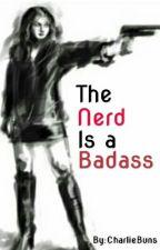 the Nerd is a Badass? by CharlieBuns