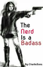 the Nerd is a Badass? by CharlieBuns