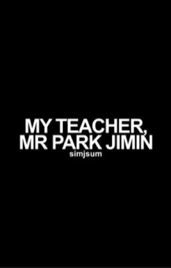 My Teacher, Mr Park Jimin>Jikook (VERY SLOW UPDATES)