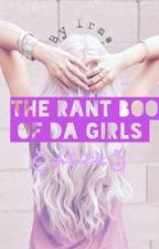 Rant Book Of Da Girls by Jolirma