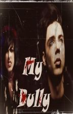 My Bully by MmmOmg