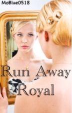 Run Away Royal by MoBlue0518