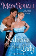 Seducing the Single Lady by MayaRodale